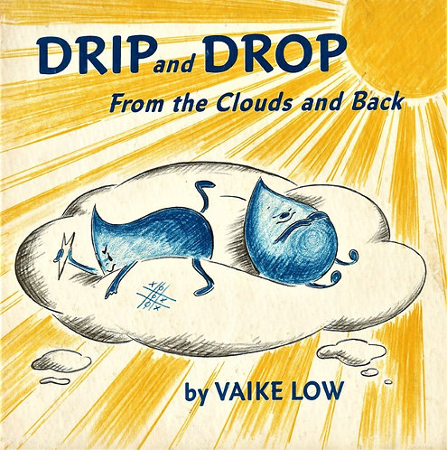 DRIP and DROP From the Clouds and Back by Vaike Low (1964) [eBook]
