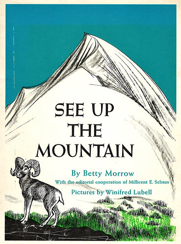 See Up the Mountain by Betty Morrow & Winifred Lubell (1958) [Digital]