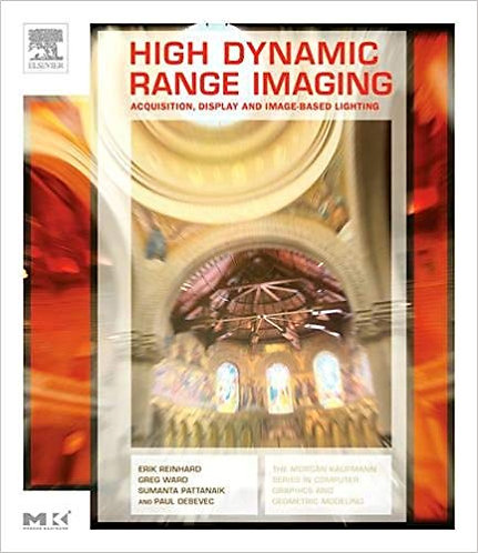 High Dynamic Range Imaging: Acquisition, Display & Image-Based Lighting [eBook]