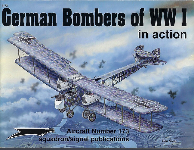 German Bombers of WWI in action - Squadron Aircraft No. 173 by Peter Cooksley