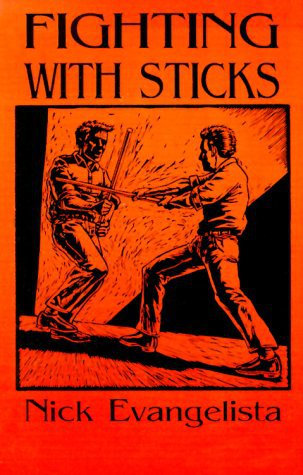 Fighting With Sticks by Nick Evangelista (Hand to Hand Combat) [eBook]