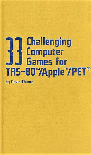 33 Challenging Computer Games for TRS-80 Apple PET MS-DOS Basic Programming