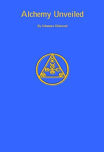 Alchemy Unveiled by Johannes Helmond [eBook]