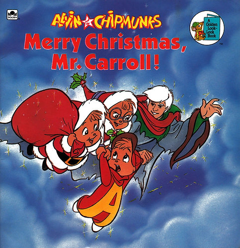 Alvin and the Chipmunks Merry Christmas Mr Carroll (A Look-look Golden) [eBook]