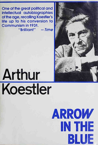 Arrow in the Blue & The Invisible Writing by Arthur Koestler Autobiography I&II