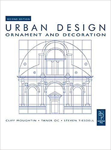 Urban Design: Ornament and Decoration (2nd Edition) by J. C. Moughtin [PDF]