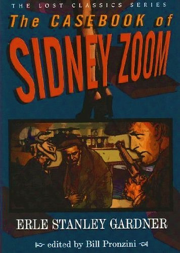 The Casebook of Sidney Zoom (Lost Classics) Bill Pronzini & Erle Stanley Gardner