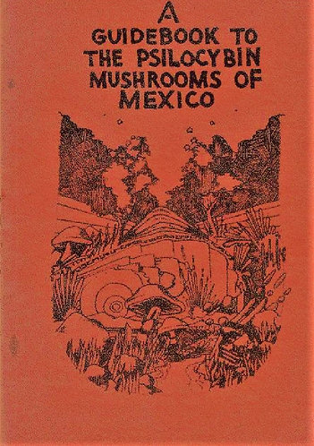 A Guidebook to the Psilocybin Mushrooms of Mexico by Big D Unlimited [eBook]