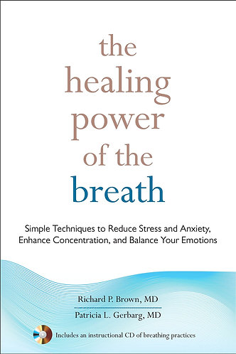 The Healing Power of the Breath: Simple Techniques to Reduce Stress & Anxiety