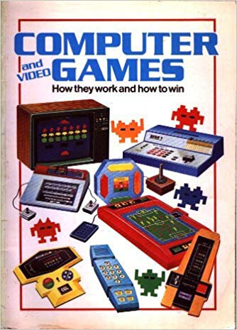 Usborne Guide to Computer and Video Games and How to Win (1982) by Ian Graham