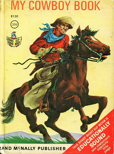 My Cowboy Book (Rand McNally Start-Right Elf Book) (1980) by Bruce Grant [PDF]