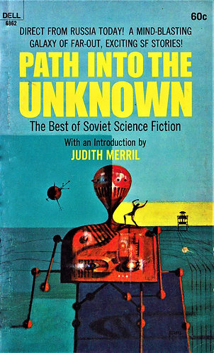 Path into the Unknown: The Best of Soviet Science Fiction (1969) [eBook]