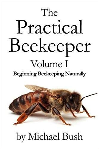 The Practical Beekeeper (Guide to) Beekeeping Naturally by Michael Bush [eBook]