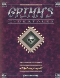 Grimm's Cybertales: An Alternate Reality Sourcebook Cyberpunk 2020 RPG [PDF]