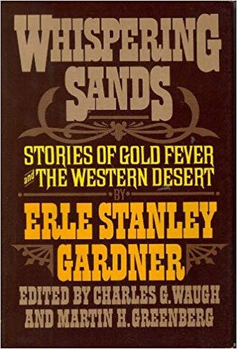 Whispering Sands Stories of Gold Fever & the Western Desert Erle Stanley Gardner