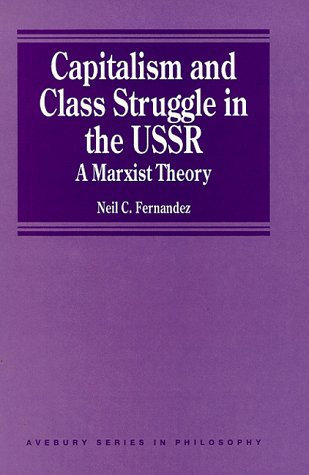 Capitalism and Class Struggle in the USSR: A Marxist Theory by Neil Fernandez