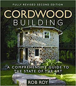 Cordwood Building A Comprehensive Guide to the State of the Art by Rob Roy [PDF]