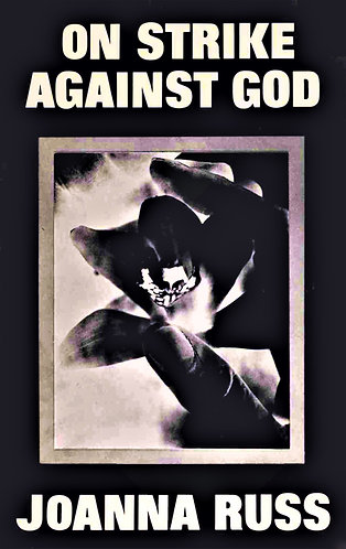 On Strike Against GodbybyJoanna Russ (1980) [eBook]