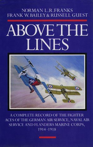 Above the Lines: A Complete Record of the Fighter Aces of the German Air Service