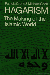 Hagarism : The Making of the Islamic World by Patricia Crone & M. Cook [eBook]