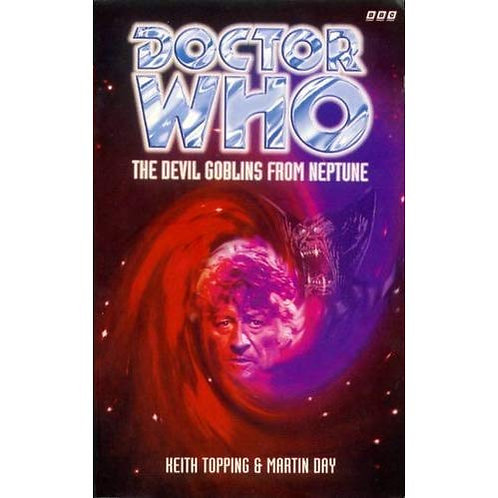 The Devil Goblins from Neptune (Dr. Who Series) by Keith Topping & Martin Day