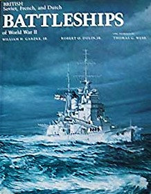 Jane's History of British, Soviet, French and Dutch Battleships of World War II