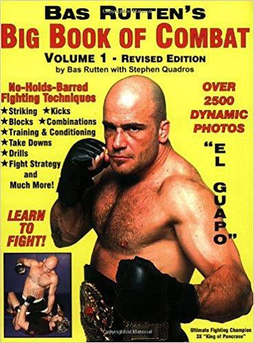 Bas Rutten's Big Book of Combat (Volume 1) - Fighting Techniques Guide [PDF]