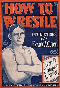 How to Wrestle: Instructions Based on the Work of Frank A. Gotch[PDF eBook]