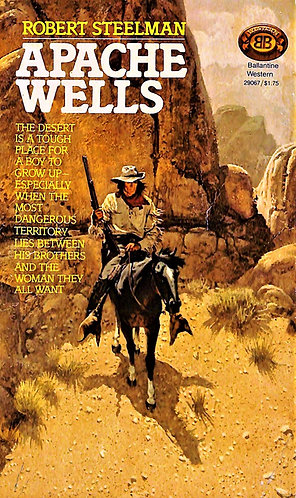 Apache Wells by Robert Steelman [eBook]