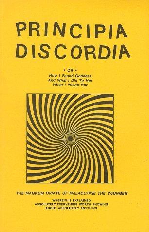Principia Discordia The Magnum Opiate of Malaclypse the Younger (Discordianism)