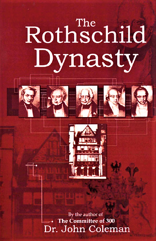The Rothschild Dynasty by Dr. John Coleman [eBook]