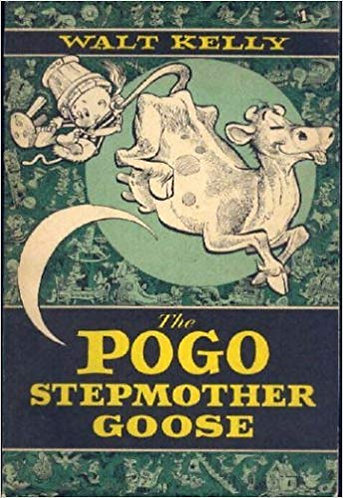 The Pogo Stepmother Goose (The Best of Pogo) by Walt Kelly [eBook]