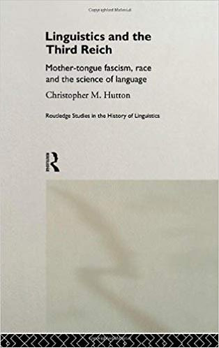 Linguistics and the Third Reich: Mother-tongue Fascism, Race and the Science...
