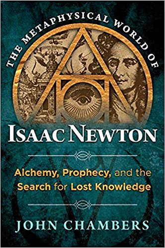 The Metaphysical World of Isaac Newton [eBook] Alchemy, Prophecy, and the Search