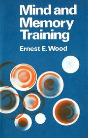 Mind and Memory Training by Ernest E. Wood [eBook]