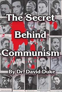 Secret Behind Communism The Ethnic Origins of the Russian Revolution David Duke