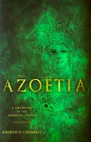 Azoetia A Grimoire of the Sabbatic Craft (Sethos Edition) by Andrew D. Chumbley
