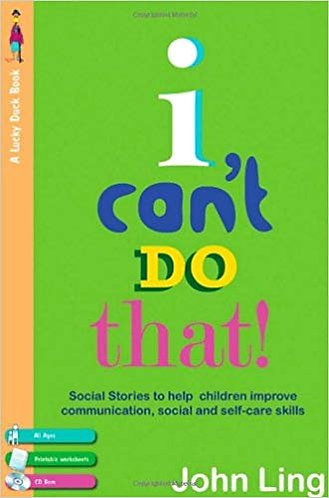I Can't Do That! My Social Stories To Help With Communication, Self-Care...