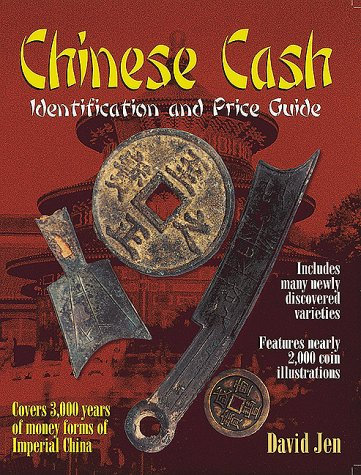 Chinese Cash: Identification and Price Guide by David Jen [Digital]