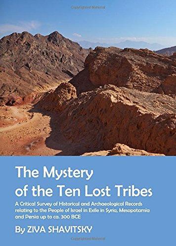 The Mystery of the Ten Lost Tribes A Critical Survey Ziva Shavitsky [PDF]
