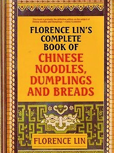 Florence Lin's Complete Book of Chinese Noodles, Dumplings and Breads [eBook]