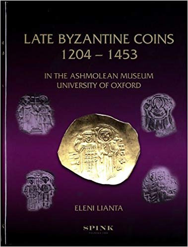 Late Byzantine Coins (1204-1453) in the Ashmolean Museum by Eleni Lianta [eBook]