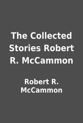 The Collected Short Stories of Robert R. McCammon [eBook]