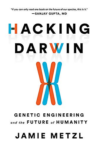 Hacking Darwin: Genetic Engineering and the Future of Humanity [eBook]