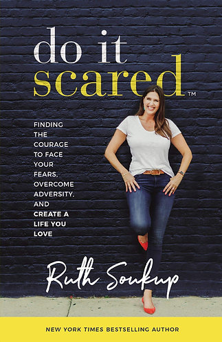 Do It Scared: Finding the Courage to Face Your Fears, Overcome Adversity [eBook]