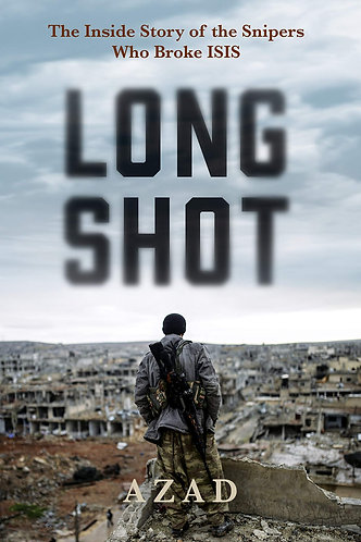 Long Shot: The Inside Story of the Snipers Who Broke ISIS by Azad Cudi [eBook]