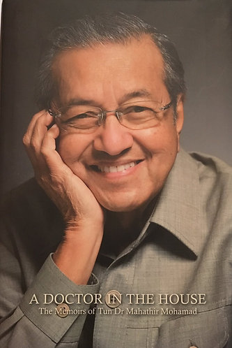 A Doctor in the House: The Memoirs of Tun Dr. Mahathir Mohamad [eBook]
