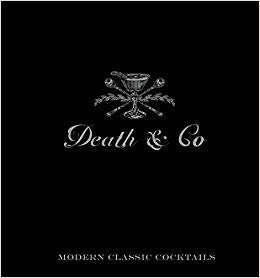 Death & Co Modern Classic Cocktails, with More than 500 Recipes [eBook]