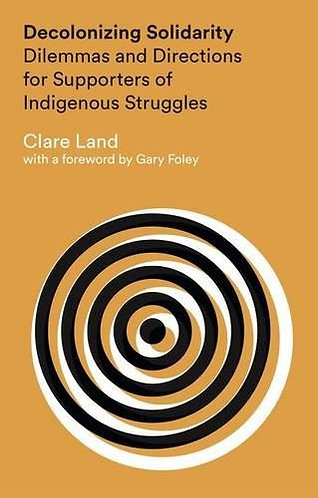 Decolonizing Solidarity: Dilemmas and Directions for Supporters of Indigenous...