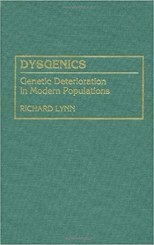Dysgenics: Genetic Deterioration in Modern Populations by Richard Lynn [eBook]